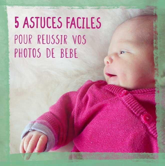5 astuces pour prendre des jolies photos de bébé